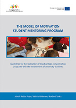 The model of Motivation Student Mentoring Program. Guidelines for the realisation of disadvantaged compensation programs with the involvement university students.