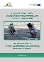 A Motiváció Hallgatói Mentorprogram adaptálásának szerbiai tapasztalatai. The adaptation of the Motivation Student Mentoring Program in Serbia.